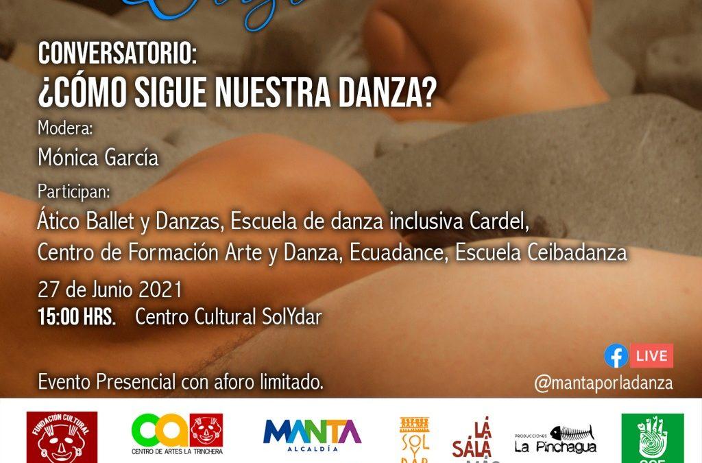 Conversatorio: ¿Cómo Sigue Nuestra Danza?  Encuentro Internacional Manta por la Danza 2021