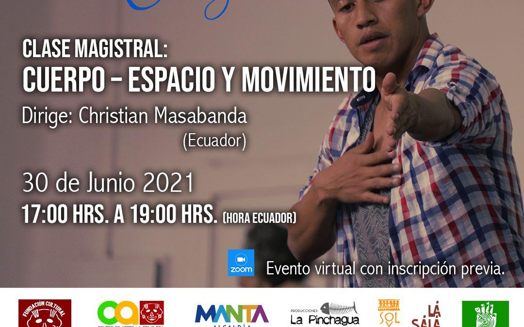 Clase Magistral:  Cuerpo – Espacio y Movimiento  Encuentro Internacional Manta por la Danza 2021
